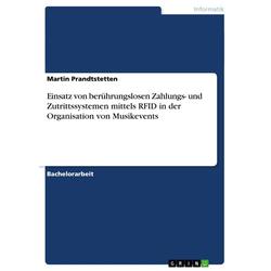 Der Einsatz von berührungslosen Zahlungs- und Zutrittssystemen bei Musikevents als Taschenbuch von Martin Prandtstetten