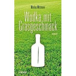 Wodka mit Grasgeschmack. Markus Mittmann  - Buch