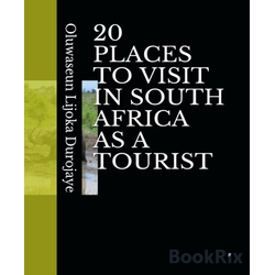 20 PLACES TO VISIT IN SOUTH AFRICA AS A TOURIST: eBook von Oluwaseun Lijoka Durojaye