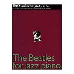 The Beatles For Jazz Piano. The Beatles  - Buch