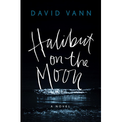 Halibut on the Moon als Buch von David Vann