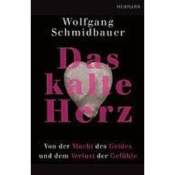 Das kalte Herz. Wolfgang Schmidbauer  - Buch