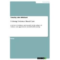 Utilising Evidence Based Care als Buch von Timothy John Whittard