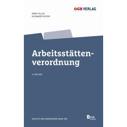 Arbeitsstättenverordnung (f. Österreich) als Buch von Ernst Piller/ Alexander Heider