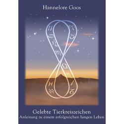 Gelebte Tierkreiszeichen als Buch von Hannelore Goos