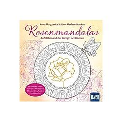 Rosenmandalas. Aufblühen mit der Königin der Blumen