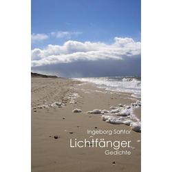 Lichtfänger: Buch von Ingeborg Santor