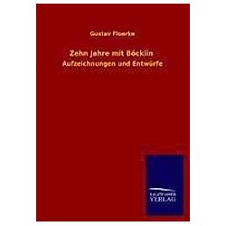 Zehn Jahre mit Böcklin. Gustav Floerke  - Buch