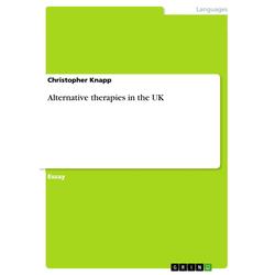Alternative therapies in the UK: eBook von Christopher Knapp