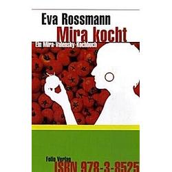 Mira kocht. Eva Rossmann  - Buch