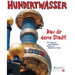 Hundertwasser - Bau dir deine Stadt! als Buch von Friedensreich Hundertwasser