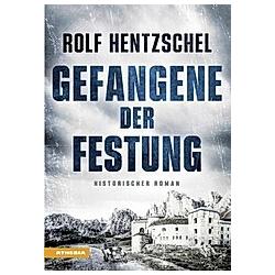 Gefangene der Festung. Rolf Hentzschel  - Buch