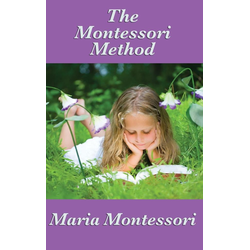 The Montessori Method als Buch von Maria Montessori