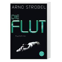 Die Flut. Arno Strobel  - Buch