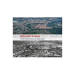 Ingolstadt im Fokus - Buch