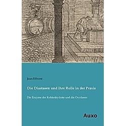 Die Diastasen und ihre Rolle in der Praxis. Jean Effront  - Buch