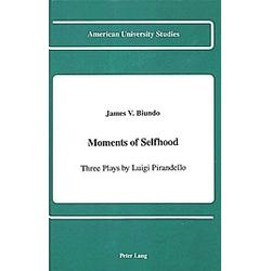 Moments of Selfhood. James V. Biundo  - Buch
