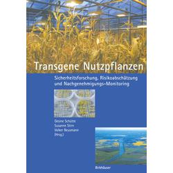 Transgene Nutzpflanzen als Buch von Gesine Schütte/ Susanne Stirn/ Volker Beusmann