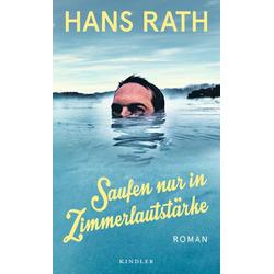 Saufen nur in Zimmerlautstärke als Buch von Hans Rath