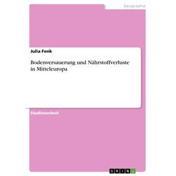 Bodenversauerung und Nährstoffverluste in Mitteleuropa als Taschenbuch von Julia Fenk