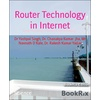 Router Technology in Internet als eBook Download von Dr Yashpal Singh/ Rakesh Kumar Yadav/ Mr Navnath D Kale/ Chanakya Kumar Jha