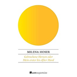Gebrochene Herzen. Milena Moser  - Buch