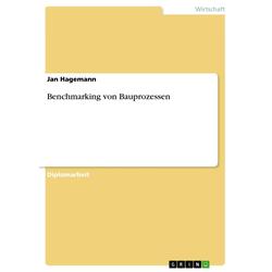 Benchmarking von Bauprozessen als Buch von Jan Hagemann