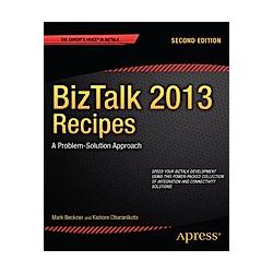 BizTalk 2013 Recipes. Kishore Dharanikota  Mark Beckner  - Buch