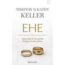 Ehe. Kathy Keller  Timothy Keller  - Buch
