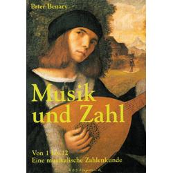 Musik und Zahl Von 1 bis 12 als Buch von Peter Benary
