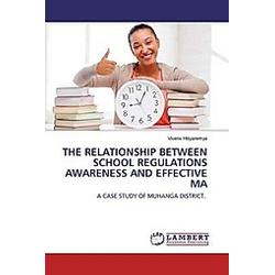 THE RELATIONSHIP BETWEEN SCHOOL REGULATIONS AWARENESS AND EFFECTIVE MA
