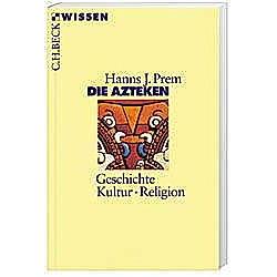 Die Azteken. Hanns J. Prem  - Buch