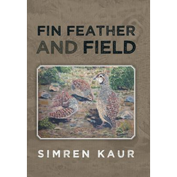 Fin Feather and Field als Buch von Simren Kaur