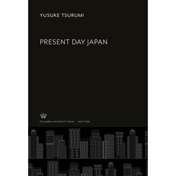 Present Day Japan als Buch von Yusuke Tsurumi