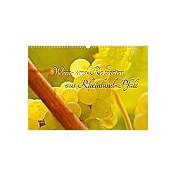 Wein- und Rebsorten aus Rheinland-Pfalz (Wandkalender 2021 DIN A3 quer)