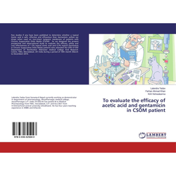To evaluate the efficacy of acetic acid and gentamicin in CSOM patient als Buch von Lalendra Yadav/ Farhan Ahmad Khan/ Kirti Vishwakarma