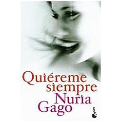 Quiereme siempre. Nuria Gago  - Buch