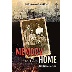 Memory is Our Home. Suzanna Eibuszyc  - Buch