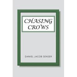 Chasing Crows als Taschenbuch von Daniel Jacob Senser