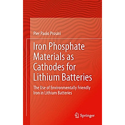 Iron Phosphate Materials as Cathodes for Lithium Batteries. Pier P. Prosini  - Buch