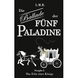Die Ballade der Fünf Paladine: eBook von Luis Rimmel