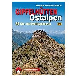 Rother Selection Gipfelhütten Ostalpen. Evamaria Wecker  Primus Wecker  - Buch