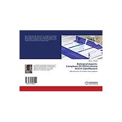 Biological Aspects: Complexes Of VO(IV)-Amino Acid & Ciprofloxacin. Mehul R. Chhasatia  - Buch