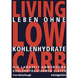 Leben ohne Kohlehydrate. Living Low Carb als Buch von Fran McCullough
