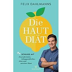 Die Hautdiät. Felix Dahlmanns  - Buch