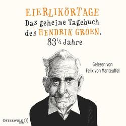 Eierlikörtage (Hendrik Groen 1) als Hörbuch CD von Hendrik Groen