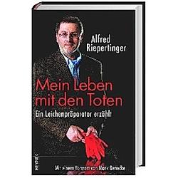 Mein Leben mit den Toten. Alfred Riepertinger  - Buch
