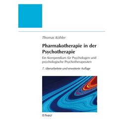 Pharmakotherapie in der Psychotherapie: Buch von Thomas Köhler