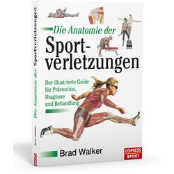 Die Anatomie der Sportverletzungen: Buch von Brad Walker