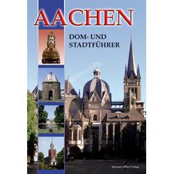 Aachen - Dom- und Stadtführer: Buch von Ines Dickmann